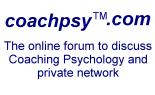 Online forum to discuss Coaching Psychology topics in general and private networks for e-                         coaching and team development.